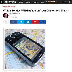 Which Service Will Get You on Your Customers' Map?