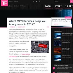 Which VPN Services Keep You Anonymous in 2017?
