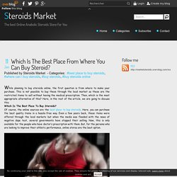 Which Is The Best Place From Where You Can Buy Steroid?