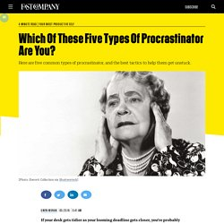 Which Of These Five Types Of Procrastinator Are You?