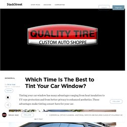 Which Time Is The Best to Tint Your Car Window? – StackStreet