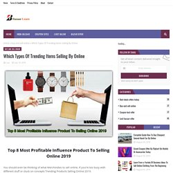 Which Types Of Trending Items Selling By Online