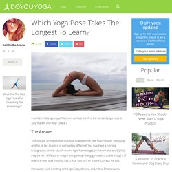 Which Yoga Pose Takes The Longest To Learn?