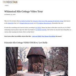 Whimsical Silo Cottage Video Tour
