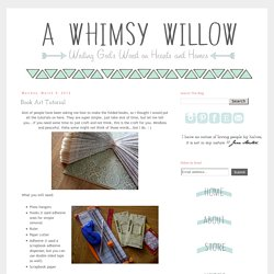 A Whimsy Willow: Book Art Tutorial