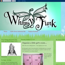 WhimsyFunk: Organize a little girl's room....