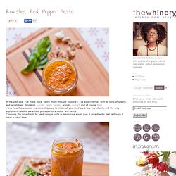 the whinery 2.0 » Blog Archive roasted red pepper pesto