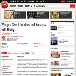 Whipped Sweet Potatoes and Bananas with Honey Recipe : Tyler Florence