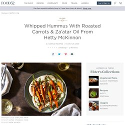 Whipped Hummus, Roasted Carrots & Za'atar Oil from Hetty McKinnon