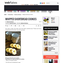 Recipe for Whipped Shortbread Cookies and Info on Flour Types