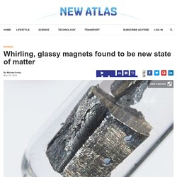 Whirling, glassy magnets found to be new state of matter