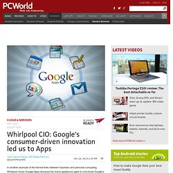 Whirlpool CIO: Google's consumer-driven innovation led us to Apps