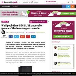 Whirlpool 6ème SENS LIVE : nouvelle gamme d'électroménager connecté