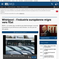 Whirlpool : l'industrie européenne migre vers l'Est
