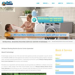 Whirlpool Washing Machine Service Center Hyderabad - Front load, Top load,Semi automatic ,Fully automatic washing machine repair