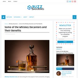 Some of the Whiskey Decanters and Their Benefits