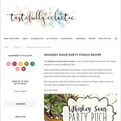 Whiskey Sour Party Punch Recipe - Tastefully Eclectic