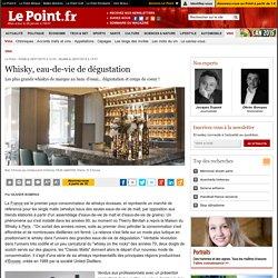 Whisky, eau-de-vie de dégustation
