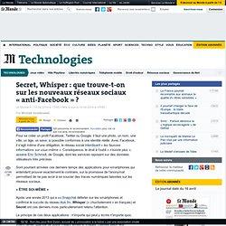 Secret, Whisper : que trouve-t-on sur les réseaux sociaux « anti-Facebook » ?