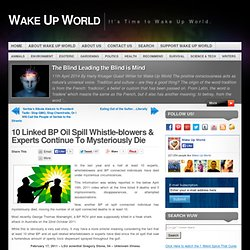 10 Linked BP Oil Spill Whistle-blowers & Experts Continue To Mysteriously Die