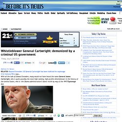 Whistleblower General Cartwright: demonized by a criminal US government