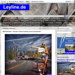"Leyline.de: Whistleblower: ""German Leibniz Institute proves Chemtrails!"""