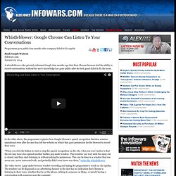 » Whistleblower: Google Chrome Can Listen To Your Conversations Alex Jones