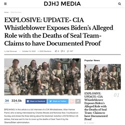 EXPLOSIVE: UPDATE- CIA Whistleblower Exposes Biden's Alleged Role with the Deaths of Seal Team- Claims to have Documented Proof
