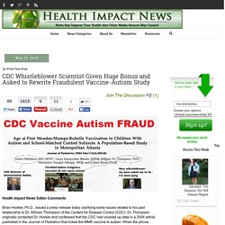 CDC Whistleblower Scientist Given Huge Bonus and Asked to Rewrite Fraudulent Vaccine-Autism Study