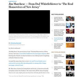 Jim Marchese — From DoJ Whistleblower to 'The Real Housewives of New Jersey'