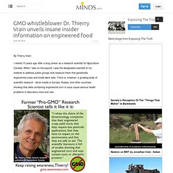 GMO whistleblower Dr. Thierry Vrain unveils insane insider information on engineered food