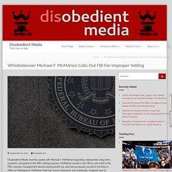 Whistleblower Michael F. McMahon Calls Out FBI For Improper Vetting