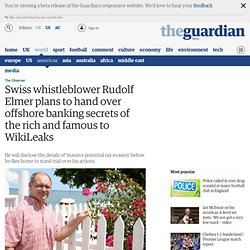 Swiss whistleblower Rudolf Elmer plans to hand over offshore banking secrets of the rich and famous to WikiLeaks