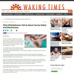 What Whistleblowers Tell Us About Vaccine Safety and Effectiveness