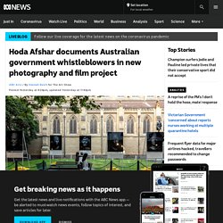 Hoda Afshar documents Australian government whistleblowers in new photography and film project