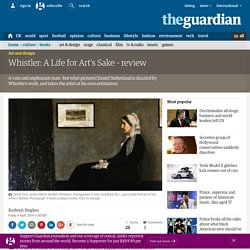 Whistler: A Life for Art's Sake – review