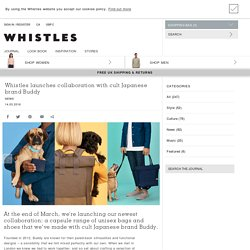 Whistles launches collaboration with cult Japanese brand Buddy