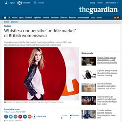 Whistles conquers the 'middle market' of British womenswear