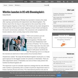 Whistles launches in US with Bloomingdale's