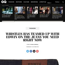 Whistles has teamed up with Edwin on the jeans you need right now