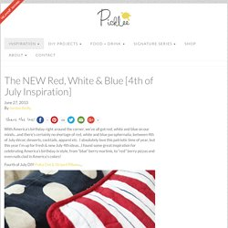 The NEW Red, White & Blue [4th of July Inspiration] - Picklee