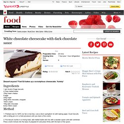 White chocolate cheesecake with dark chocolate sauce recipe - Better Homes & Gardens Magazine