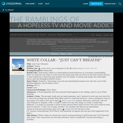 "The Ramblings Of A Hopeless TV And Movie Addict - White Collar - ""Just Can't Breathe"""