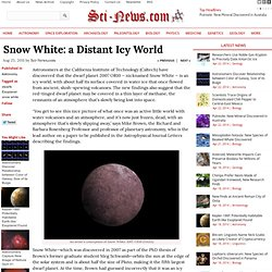 Snow White: a Distant Icy World
