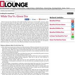 White Tea Vs. Green Tea - Difference Between White Tea And Green Tea
