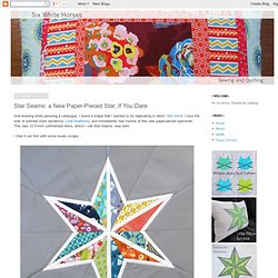 Star Seams: a New Paper-Pieced Star, If You Dare