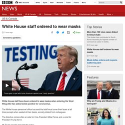 White House staff ordered to wear masks