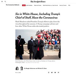 11/6/20: 6 in White House, Including Trump's Chief of Staff, Have Covid-19