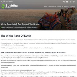 White Rann Kutch Car, Bus and Van Rental - Suvidha Taxi Diu