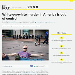 White-on-white murder in America is out of control